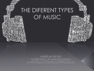 THE DIFERENT TYPES OF MUSIC