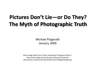Pictures Don t Lie or Do They The Myth of Photographic Truth