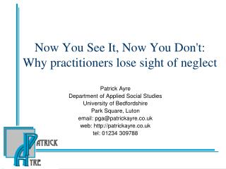 Now You See It, Now You Dont: Why practitioners lose sight of neglect