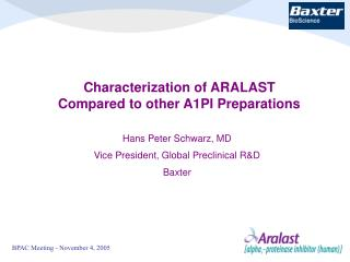 Characterization of ARALAST Compared to other A1PI Preparations