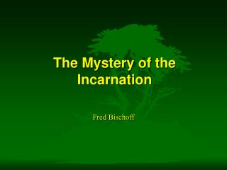 The Mystery of the Incarnation