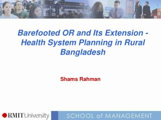 Barefooted OR and Its Extension -  Health System Planning in Rural Bangladesh