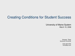 Creating Conditions for Student Success University of Maine System March 10, 2008