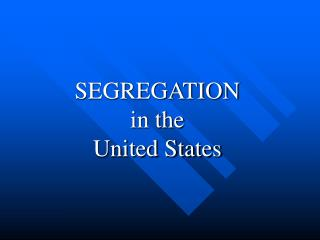 SEGREGATION in the United States