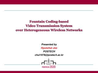 Fountain Coding-based  Video Transmission System  over Heterogeneous Wireless Networks