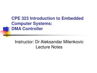 CPE 323 Introduction to Embedded Computer Systems: DMA Controller
