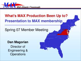 What's MAX Production Been Up to? Presentation to MAX membership