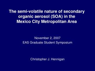 The semi-volatile nature of secondary organic aerosol (SOA) in the  Mexico City Metropolitan Area