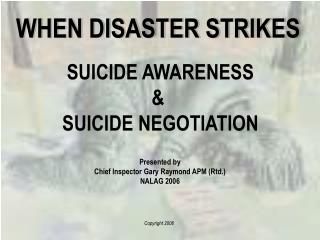 SUICIDE AWARENESS &  SUICIDE NEGOTIATION
