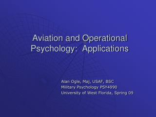 Aviation and Operational Psychology:  Applications