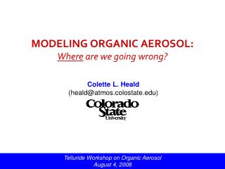 MODELING ORGANIC AEROSOL:  Where  are we going wrong?