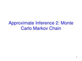 Approximate Inference 2: Monte Carlo Markov Chain
