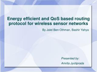 Energy efficient and QoS based routing protocol for wireless sensor networks