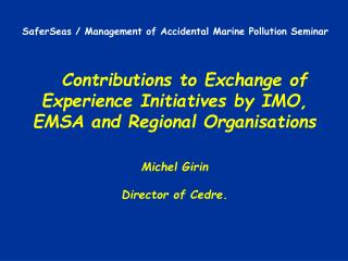Contributions to Exchange of Experience Initiatives by IMO, EMSA and Regional Organisations
