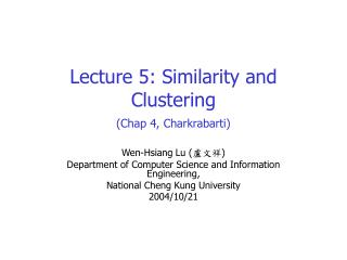 Lecture 5: Similarity and Clustering  (Chap 4,  Charkrabarti)