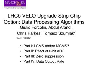 LHCb  VELO Upgrade Strip Chip  Option: Data Processing Algorithms