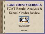 LAKE COUNTY SCHOOLS  FCAT Results Analysis  School Grades Review