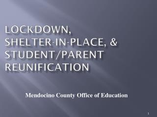 Lockdown,  Shelter-in-Place, & Student/Parent Reunification