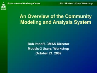 An Overview of the Community Modeling and Analysis System