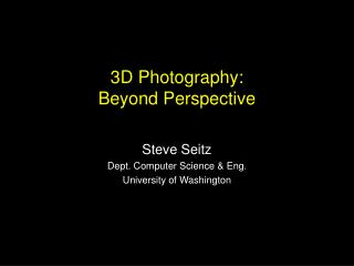3D Photography: Beyond Perspective
