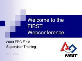 Welcome to the FIRST Webconference