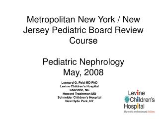 Metropolitan New York / New Jersey Pediatric Board Review Course Pediatric Nephrology May, 2008