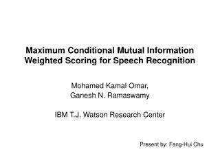 Maximum Conditional Mutual Information Weighted Scoring for Speech Recognition