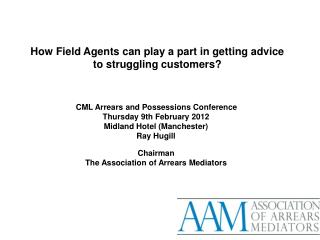 How Field Agents can play a part in getting advice to struggling customers?