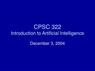 CPSC 322 Introduction to Artificial Intelligence