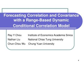 Forecasting Correlation and Covariance with a Range-Based Dynamic Conditional Correlation Model