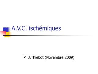 A.V.C. isch miques