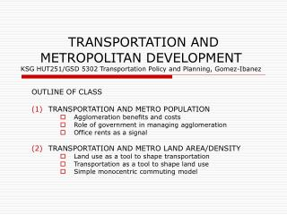 OUTLINE OF CLASS TRANSPORTATION AND METRO POPULATION Agglomeration benefits and costs