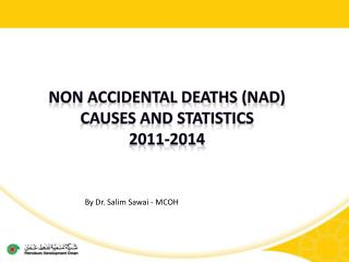Non Accidental Deaths ( nad )  causes and statistics  2011-2014