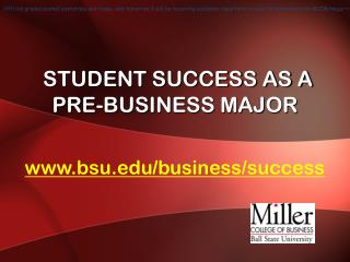 STUDENT SUCCESS AS A  PRE-BUSINESS MAJOR