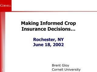 Making Informed Crop Insurance Decisions… Rochester, NY June 18, 2002