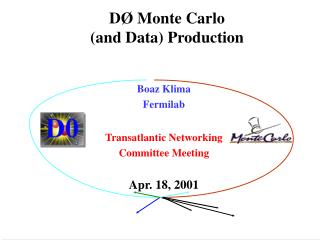 DØ Monte Carlo  (and Data) Production