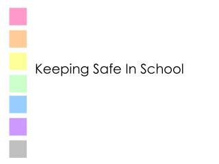 Keeping Safe In School