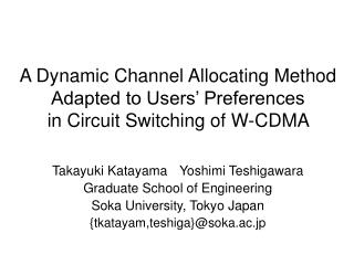 A Dynamic Channel Allocating Method Adapted to Users' Preferences  in Circuit Switching of W-CDMA