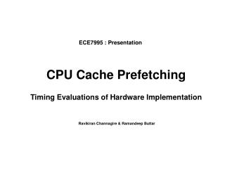 CPU Cache Prefetching Timing Evaluations of Hardware Implementation
