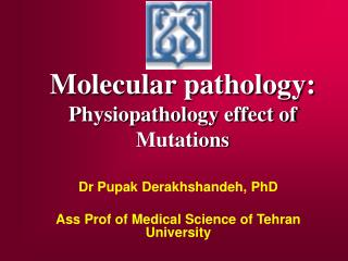 Molecular pathology: Physiopathology effect of  Mutations