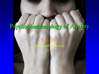 Psychopharmacology of Anxiety