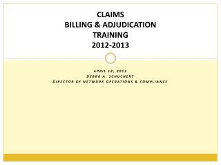 CLAIMS BILLING & ADJUDICATION TRAINING 2012-2013