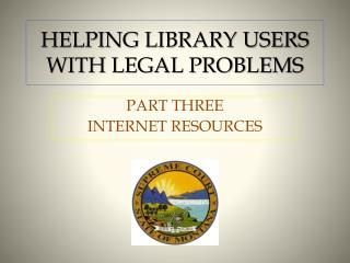 HELPING LIBRARY USERS WITH LEGAL PROBLEMS