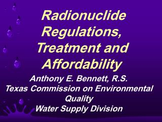 Radionuclide Regulations, Treatment and Affordability