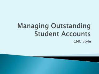 Managing Outstanding Student Accounts