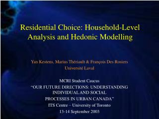 Residential Choice: Household-Level Analysis and Hedonic Modelling