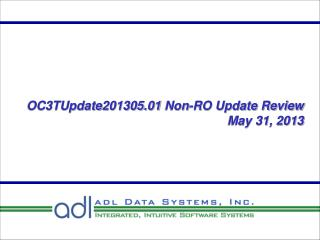 OC3TUpdate201305.01 Non-RO Update Review May 31, 2013