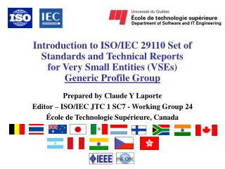 Introduction to ISO/IEC 29110 Set of Standards and Technical Reports for Very Small Entities (VSEs) Generic Profile Grou