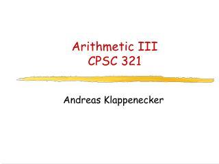 Arithmetic III CPSC 321