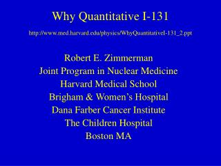 Why Quantitative I-131 med.harvard/physics/WhyQuantitativeI-131_2